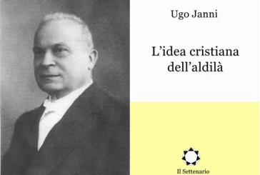 """Ugo Janni e """"L'idea cristiana dell'aldilà"""""""